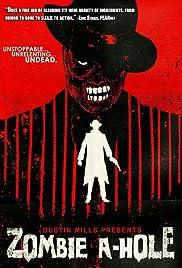 Zombie A-Hole(2012) Poster - Movie Forum, Cast, Reviews