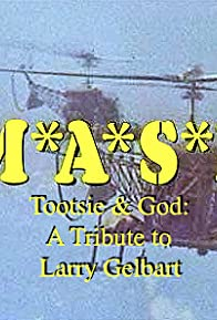 Primary photo for M*A*S*H, Tootsie & God: A Tribute to Larry Gelbart
