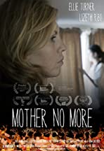 Mother No More