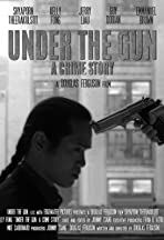Under the Gun: A Crime Story