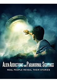 Alien Abductions AND Paranormal Sightings Real People Reveal Their Stories