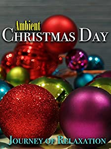 Top 10 best movie downloading sites Ambient Christmas Day: Journey of Relaxation [1280x960]