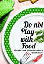 Do Not Play With Food