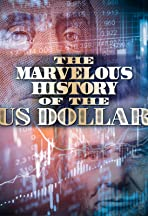 The Marvelous History of the US Dollar