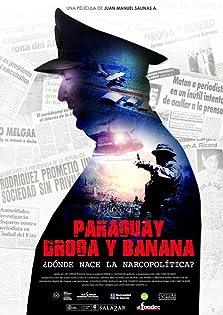 Paraguay, Droga Y Banana (2016)