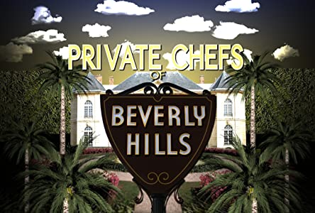 Best site to watch online movie Private Chefs of Beverly Hills USA [QuadHD]