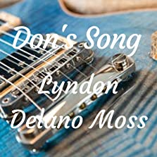Don's Song by Lyndon Delano Moss (2019 Video)