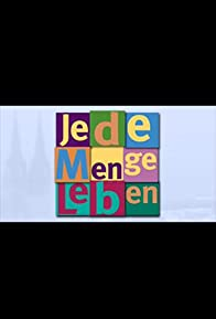 Primary photo for Jede Menge Leben
