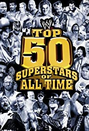 WWE: Top 50 Superstars of All Time Poster