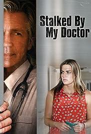 Stalked By My Doctor Tv Movie 2015 Imdb