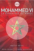 Mohammed VI, la dynamique du Maroc