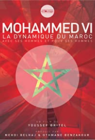 Primary photo for Mohammed VI, la dynamique du Maroc