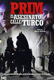 Prim, el asesinato de la calle del Turco Poster
