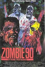 Zombie '90: Extreme Pestilence (1991)