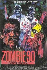 Zombie '90: Extreme Pestilence Poster