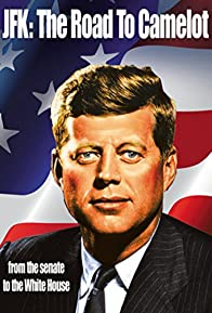 Primary photo for JFK: The Road to Camelot