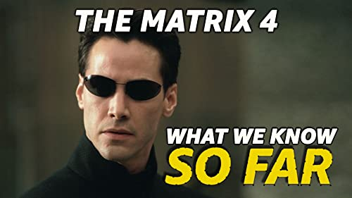 What We Know About 'The Matrix 4' ... So Far