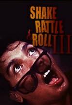 Shake Rattle & Roll III