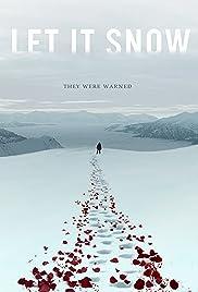 Let It Snow(2020) Poster - Movie Forum, Cast, Reviews
