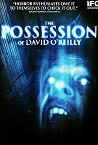 Primary photo for The Possession of David O'Reilly