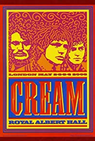 Primary photo for Cream: Royal Albert Hall, London May 2-3-5-6 2005