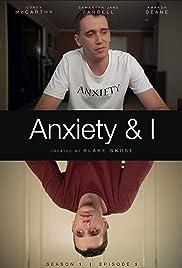 Anxiety & I
