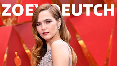 The Rise of Zoey Deutch