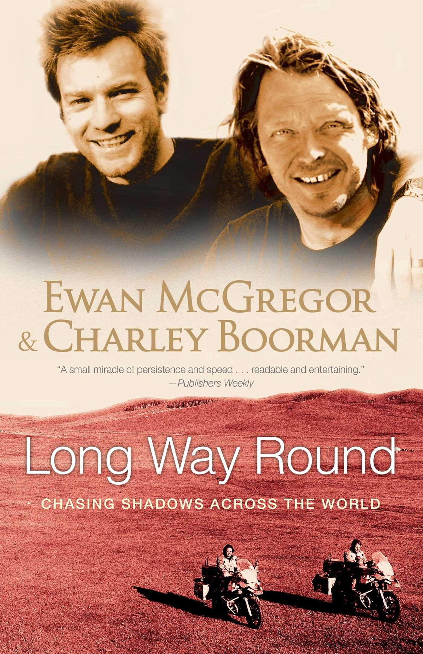 Ewan McGregor and Charley Boorman in Long Way Round (2004)