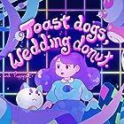 Toast Dogs, Wedding Donut (2018)