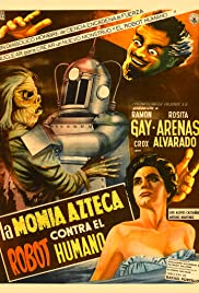 The Aztec Mummy Against the Humanoid Robot Poster