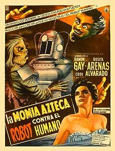 Hollywood hot movies 2018 free download La momia azteca contra el robot humano Rafael Portillo [720x320]