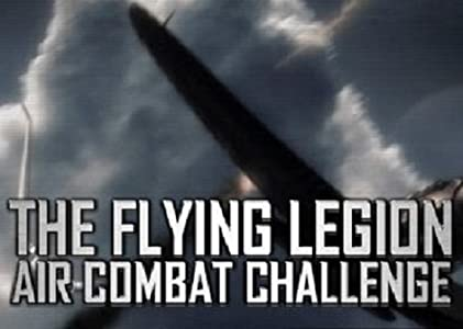 Movie video downloads The Flying Legion Air Combat Challenge [hddvd]