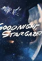Goodnight, Stargazer