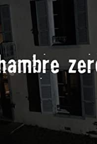 Primary photo for Chambre Zéro