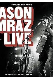Jason Mraz Live: Tonight, Not Again Poster