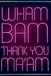 Wham Bam Thank You Ma'am Poster