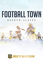 Football Town: Barrow Alaska