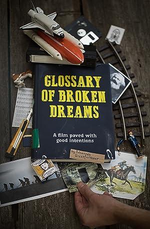 Permalink to Movie Glossary of Broken Dreams (2018)