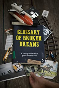 Primary photo for Glossary of Broken Dreams