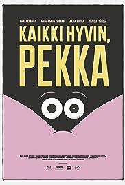 Kaikki hyvin, Pekka Poster