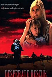 Desperate Rescue: The Cathy Mahone Story (1993) Poster - Movie Forum, Cast, Reviews
