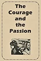The Courage and the Passion