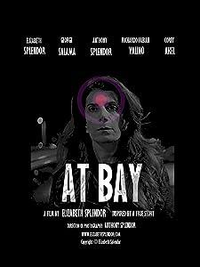 Film online anschauen At Bay [480x360] [1280x720] [mpeg] USA by Elizabeth Splendor