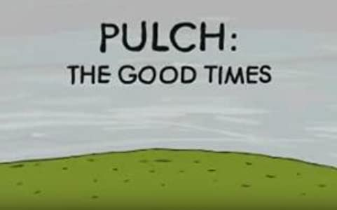 Official movie site the watch Pulch: The Good Times UK [720x594]