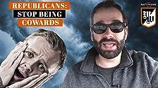 Los republicanos deben dejar de ser cobardes