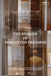 The Museum of Forgotten Triumphs