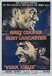 Vera Cruz(1954) Poster - Movie Forum, Cast, Reviews