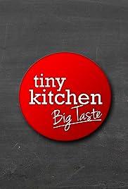 Tiny Kitchen Big Taste (TV Series 2016– ) - IMDb