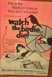Watch the Birdie... Die! Poster
