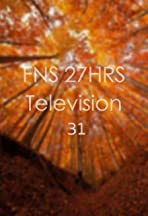 FNS 27 HRS Television 31
